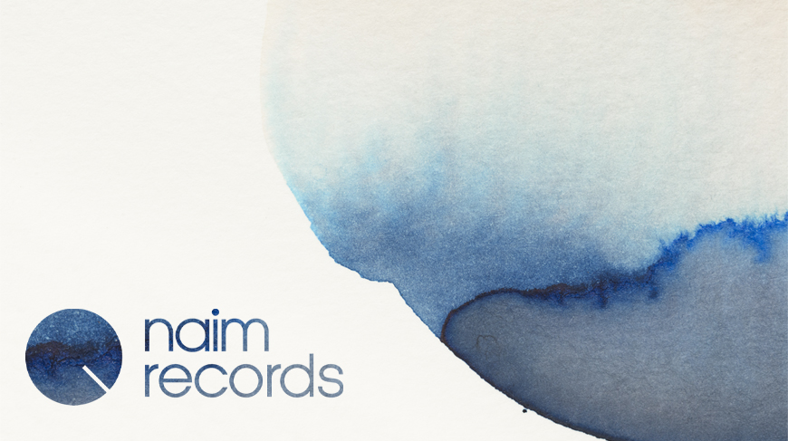 Naim Records | Independent   Uncompromising  Eclectic